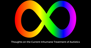 inhumane treatment of autistics